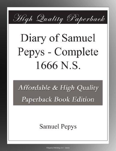 Diary of Samuel Pepys - Complete 1666 N.S. [Paperback], by Pepys, Samuel