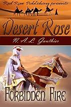 Forbidden Fire (Desert Rose Anthology) by…