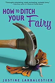 How to Ditch Your Fairy de Justine…