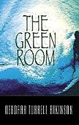The Green Room by Deborah Turrell Atkinson