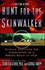Hunt for the Skinwalker: Science Confronts the Unexplained at a Remote Ranch in Utah - Colm A. Kelleher