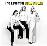 The Essential Dixie Chicks (2010) (Album) by Dixie Chicks