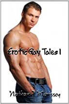 Erotic Gay Tales 1 by Nathan J. Morissey