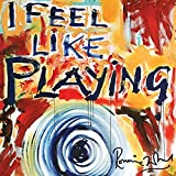I Feel Like Playing (2010)