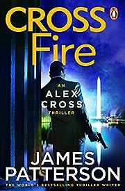 Cross Fire: (Alex Cross 17) por James…