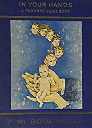 In Your Hands: A Parents' Guide Book…