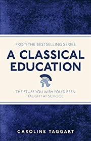 A Classical Education: The Stuff You Wish…