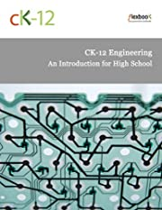 CK-12 Engineering: An Introduction for High…