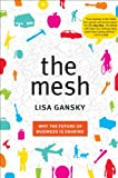 The Mesh: Why the Future of Business is Sharing by Lisa Gansky