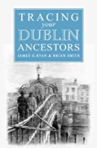 A Guide to Tracing your Dublin Ancestors:…