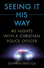 Seeing It His Way by Stephen Mattice