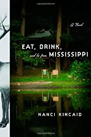 Eat, Drink, and Be From Mississippi: A Novel…