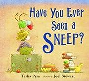 Have You Ever Seen a Sneep? af Tasha Pym