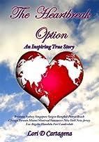 'The Heartbreak Option' an Inspiring True…