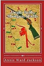 Jingle Bells, Shotgun Shells: A Christmas…