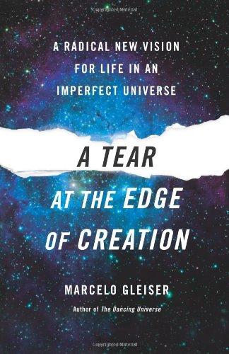 A Tear at the Edge of Creation, by Gleiser, Marcelo