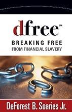 dfree: Breaking Free from Financial Slavery…