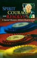 Spirit, Courage and Resolve by Bryan Lambke