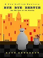 Bye Bye Bertie by Rick Dewhurst