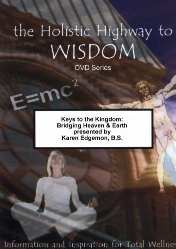 Keys to the Kingdom: Bridging Heaven & Earth