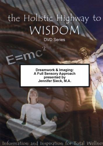 Dreamwork & Imagiing: A Full Sensory Approach
