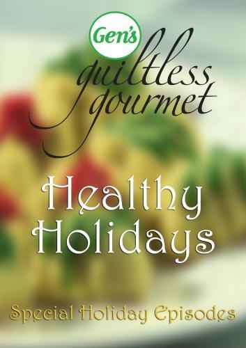 "Gen's Guiltless Gourmet ""Healthy Holidays"""