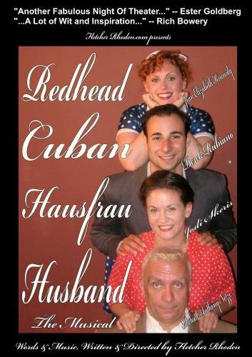 Redhead Cuban Hausfrau Husband -- The Musical