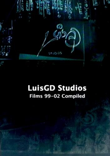 LuisGD Studios: Films 99-02 Compiled