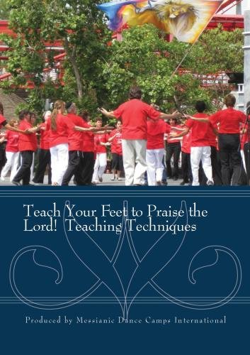 Teach Your Feet to Praise the Lord! Teaching Techniques