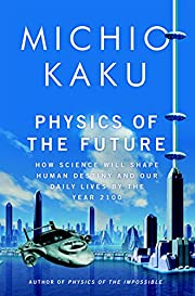 Physics of the Future: How Science Will…