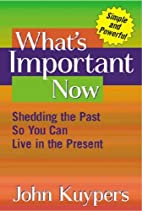 What's Important Now: Shedding the Past…