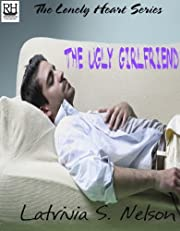 The Ugly Girlfriend (The Lonely Heart…
