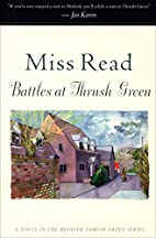 Battles at Thrush Green: A Novel (Thrush…
