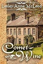 Comet Wine by Lesley-Anne McLeod