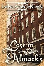 Lost in Almacks by Lesley-Anne McLeod