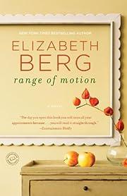 Range of Motion: A Novel by Elizabeth Berg