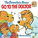 The Berenstain Bears Go to the Doctor (First Time Books(R)) by Berenstain, Stan