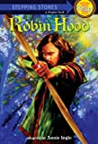 Robin Hood (A Stepping Stone Book) by Annie Ingle