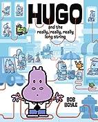Hugo and the Really, Really, Really Long…