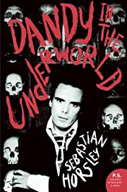 Dandy in the Underworld: An Unauthorized…