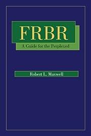 FRBR: A Guide for the Perplexed av Robert…
