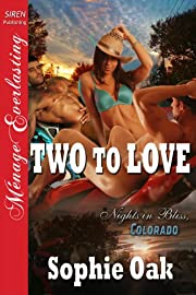 Two to Love [Nights in Bliss, Colorado 2]…
