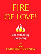 Fire of Love!: Understanding Purgatory by…
