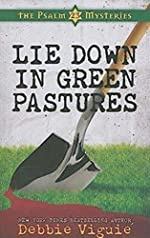 Lie Down in Green Pastures by Debbie Viguié