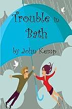 Trouble in Bath by John Kemp