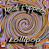 Lollipop (Album) by Meat Puppets