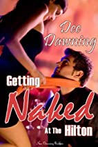Getting Naked at the Hilton by Dee Dawning
