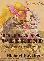 Tijuana Weekend by Michael Haskins