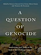 A Question of Genocide: Armenians and Turks…