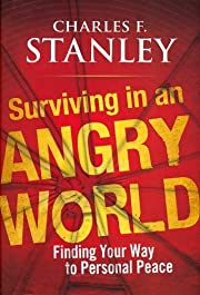 Surviving in an Angry World: Finding Your…